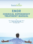 EMDR Chemical Dependency Treatment Manual
